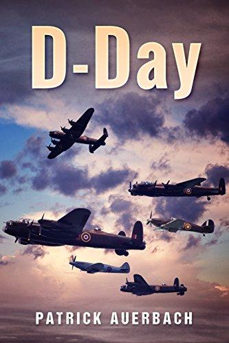 D-Day (World War 1 & World War 2 History Books) by [Patrick Auerbach]