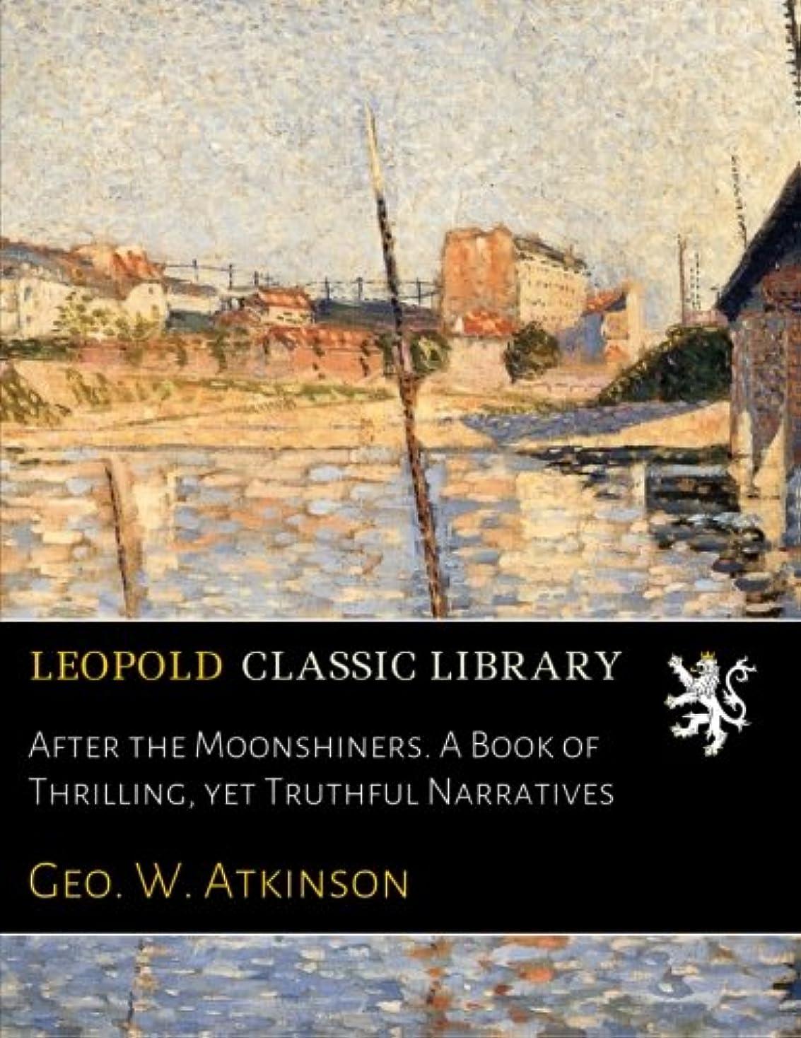 ハンサムインスタンス炭素After the Moonshiners. A Book of Thrilling, yet Truthful Narratives
