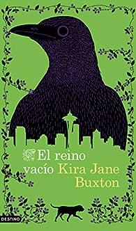 El reino vacío par Kira Jane Buxton