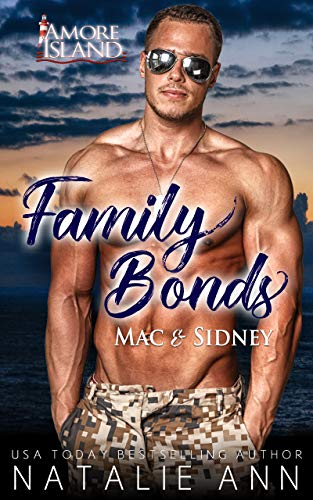 Family Bonds- Mac and Sidney (Amore Island Book 3) by [Natalie Ann]
