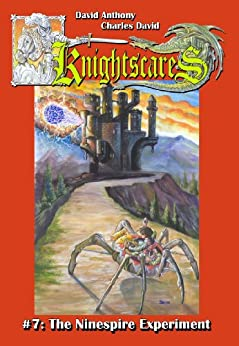 The Ninespire Experiment (An Epic Fantasy Adventure Series, Knightscares #7) by [David Anthony, Charles David Clasman, Steven Spenser Ledford]