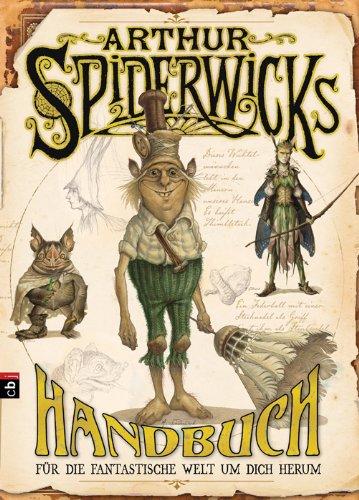 """Arthur Spiderwicks Handbuch. """"Für die fantastische Welt um dich herum"""""""