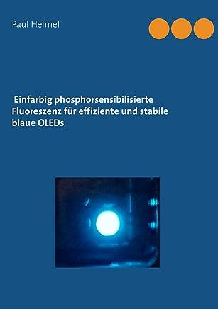 Einfarbig phosphorsensibilisierte Fluoreszenz für effiziente und stabile blaue OLEDs