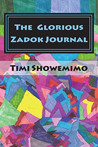 Book: The Glorious Zadok Journal - The ULTIMATE guide to Spiritual Enlightenment 2018 Version by Timi Showemimo