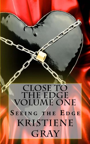 Book: Close to the Edge - Volume One by Kristiene Gray