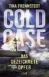 Cold Case – Das gezeichnete Opfer: Kriminalroman (Cold Case-Reihe, Band 2) von Tina Frennstedt