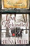 Love's Journey in Sugarcreek: Love Rekindled - Serena B Miller