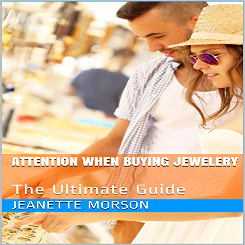 Attention When Buying Jewelery cover art