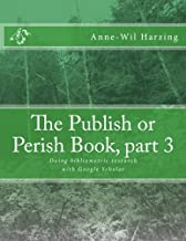 The Publish or Perish Book, part 3: Doing bibliometric research with Google Scholar