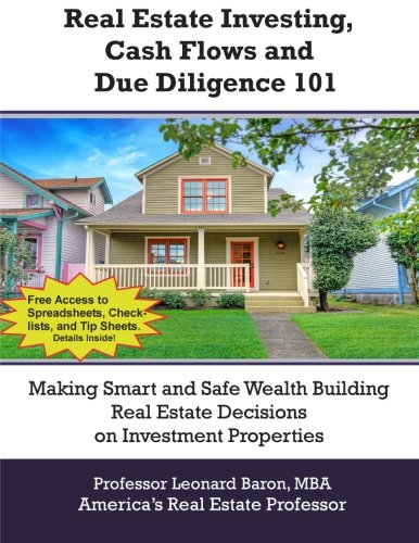 Real Estate Investing, Cash Flows, and Due Diligence: Making Better Investment Decisions (Volume 2)