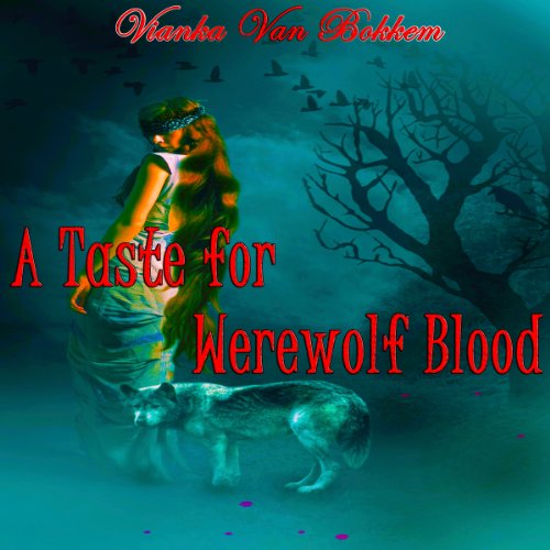 A Taste for Werewolf Blood audiobook cover art