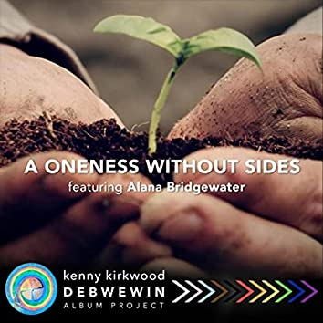 A Oneness Without Sides (feat. Alana Bridgewater)