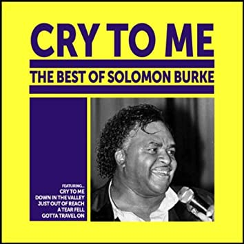 Cry To Me: The Best of Solomon Burke