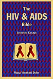 The HIV and AIDS Bible: Selected Essays - Musa W. Dube