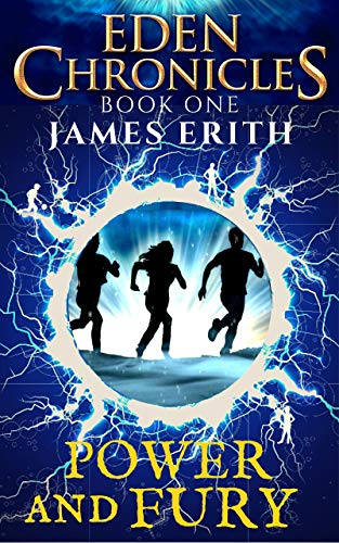 Book: The Power and The Fury (Eden Chronicles) by James Erith