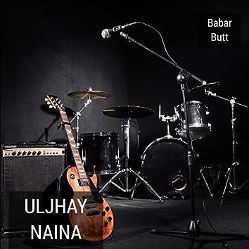 Uljhay Naina