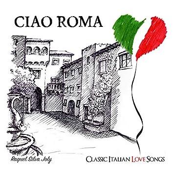 Ciao Roma: Classic Italian Love Songs