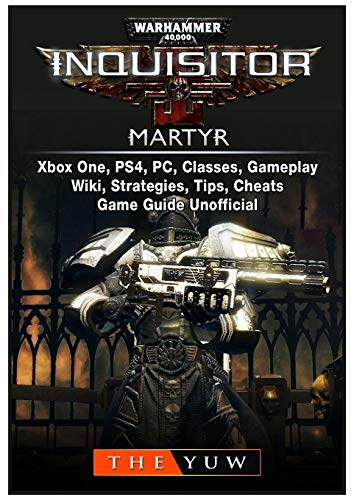 Warhammer 40,000 Inquisitor Martyr, Xbox One, PS4, PC, Classes, Gameplay, Wiki, Strategies, Tips,...