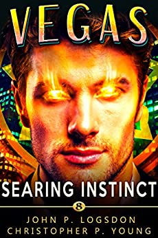 Searing Instinct: An Ian Dex Supernatural Thriller (Las Vegas Paranormal Police Department Book 8) by [John P. Logsdon, Christopher P. Young]