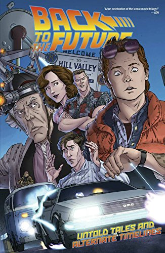 Back To The Future: Untold Tales and Alternate Timelines [Idioma Inglés]