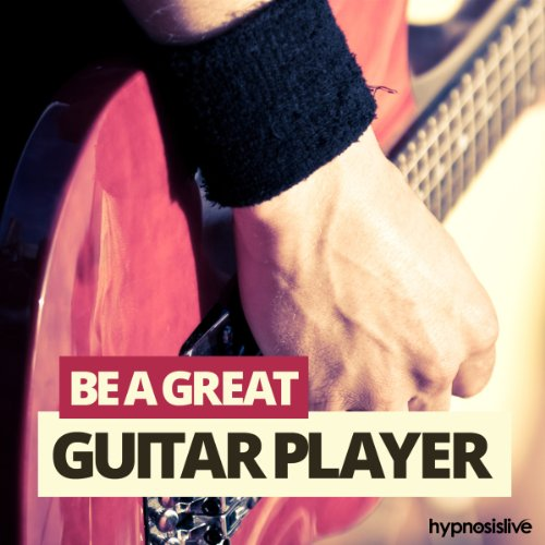 Be a Great Guitar Player Hypnosis audiobook cover art