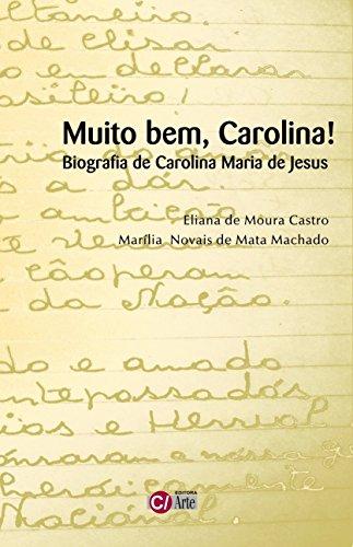 Muito Bem, Carolina!: Biografia de Carolina Maria de Jesus