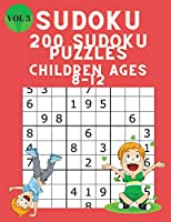 Sudoku 200 Sudoku Puzzles for Children Ages 8-12: Sudoku Puzzle Book for Kids with Solutions 9x9 - Improve your Child's Memory and Logic - Large Print Sudoku for Kids Vol 3