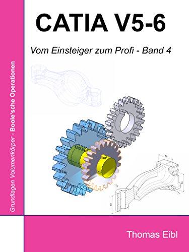 Catia V5-6: Vom Einsteiger zum Profi - Band 4
