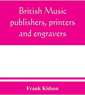 British music publishers, printers and engravers: London, Provincial, Scottish, and Irish