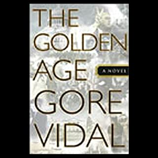 The Golden Age                   By:                                                                                                                                 Gore Vidal                               Narrated by:                                                                                                                                 Anne Twomey                      Length: 17 hrs and 28 mins     115 ratings     Overall 3.5
