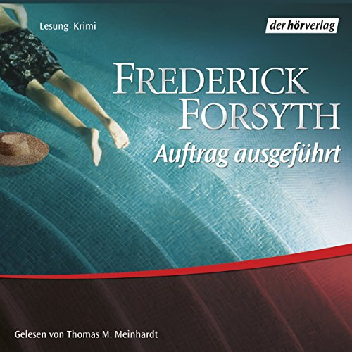 Auftrag ausgeführt                   By:                                                                                                                                 Frederick Forsyth                               Narrated by:                                                                                                                                 Thomas M. Meinhardt                      Length: 59 mins     Not rated yet     Overall 0.0