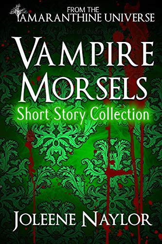 Book: Vampire Morsels - Short Story Collection - From the world of Amaranthine by Joleene Naylor