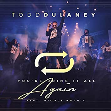 You're Doing It All Again (Radio Edit) [Live] (feat. Nicole Harris)