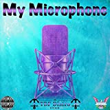 My Microphone [Explicit]