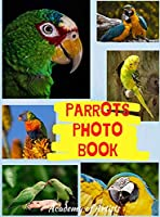 Parrots Photo Book: Best Selection of 45 Parrot Photos by Manhattan's TOP Photo Artists