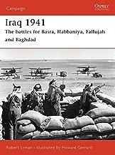 Iraq 1941: The battles for Basra, Habbaniya, Fallujah and Baghdad (Campaign) by Robert Lyman (2006-02-28)
