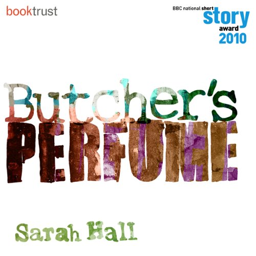 Butcher's Perfume (BBC National Short Story Award 2010) audiobook cover art