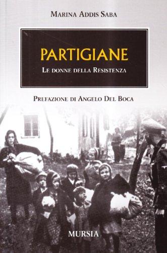 Partigiane. Le donne della Resistenza