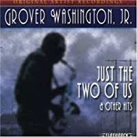 Just The Two Of Us & Other Hits by Grover Washington Jr. (2007-01-30)