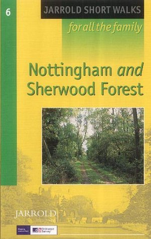 Nottingham and Sherwood Forest: Leisure Walks for All Ages (Short Walks Guides) (Pathfinder Short Walks)