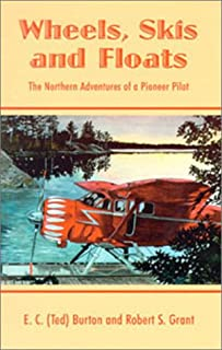 Wheels, Skis and Floats: The Northern Adventures of a Pioneer Pilot