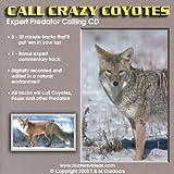 Call Crazy Coyotes; Expert Predator Calling CD