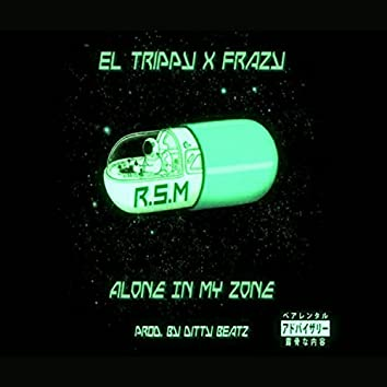 Alone in My Zone (feat. Frazy)