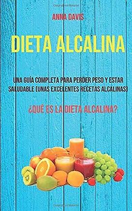 Dieta Alcalina: Una Guía Completa Para Perder Peso Y Estar Saludable (Unas Excelentes Recetas Alcalinas): ¿Qué es la dieta alcalina?