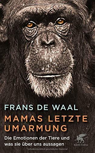 Buchseite und Rezensionen zu 'Mamas letzte Umarmung: Die Emotionen der Tiere und was sie über uns aussagen' von Frans de Waal
