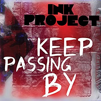 Keep Passing By