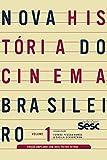 Nova história do cinema brasileiro - volume 1 (edição amp