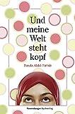 Randa Abdel-Fattah: Und meine Welt steht Kopf