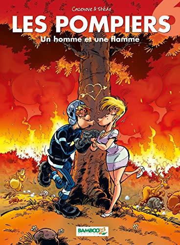 Les Pompiers - tome 06 - Un homme et une flamme