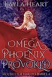 Omega Phoenix: Provoked (Her Shifter Harem's Babies 4): A Paranormal Omegaverse Reverse Harem Romance Series